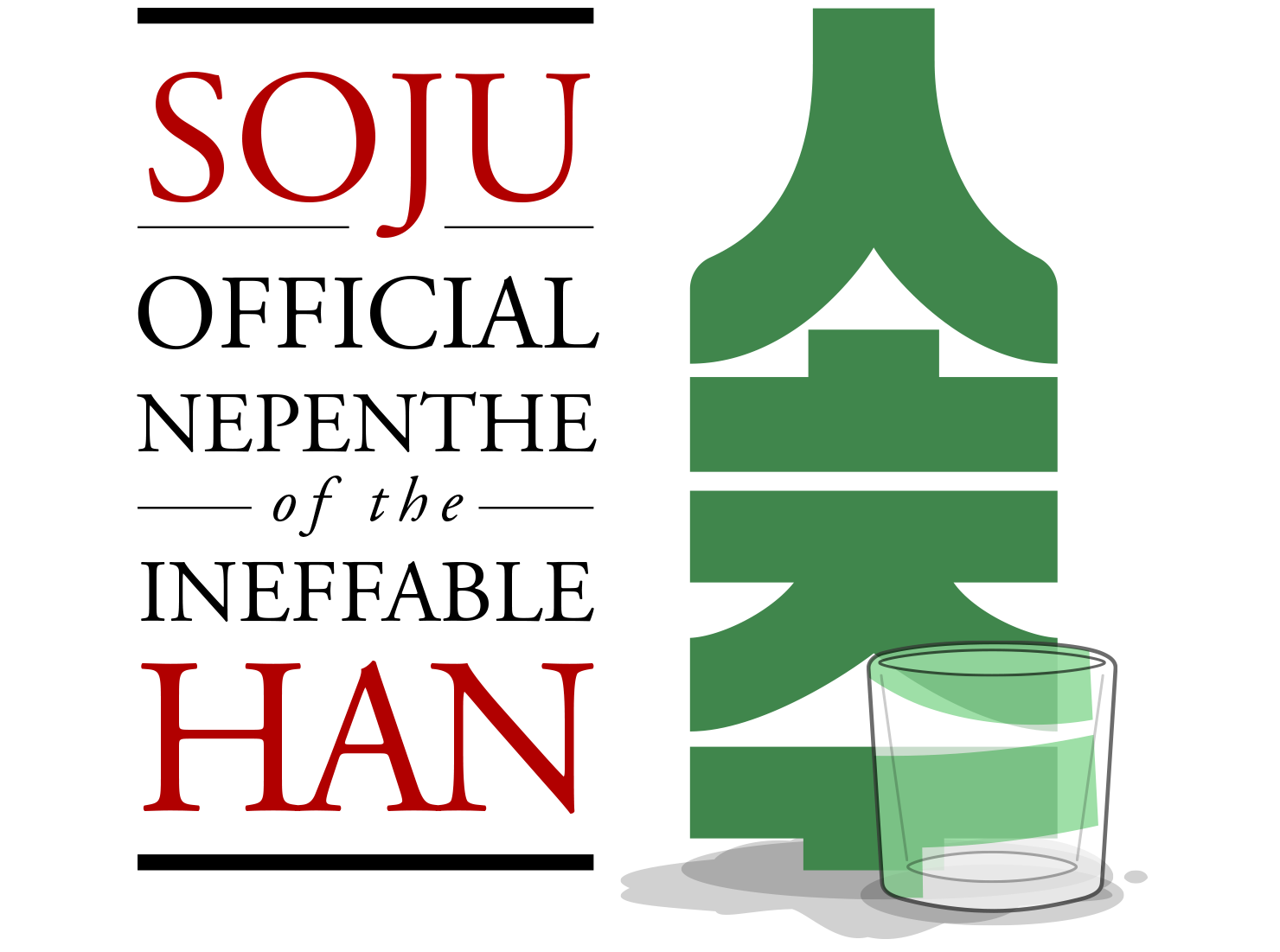 Soju - official nepenthe of the ineffable Han